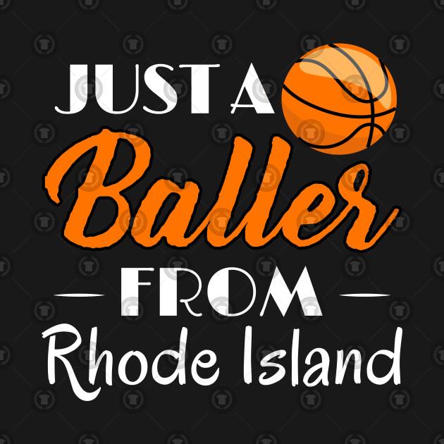 Just a Baller from Rhode Island Basketball Player T-Shirt