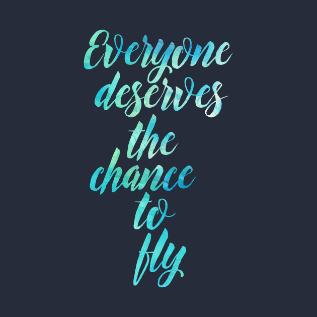 Everyone Deserves the Chance to Fly