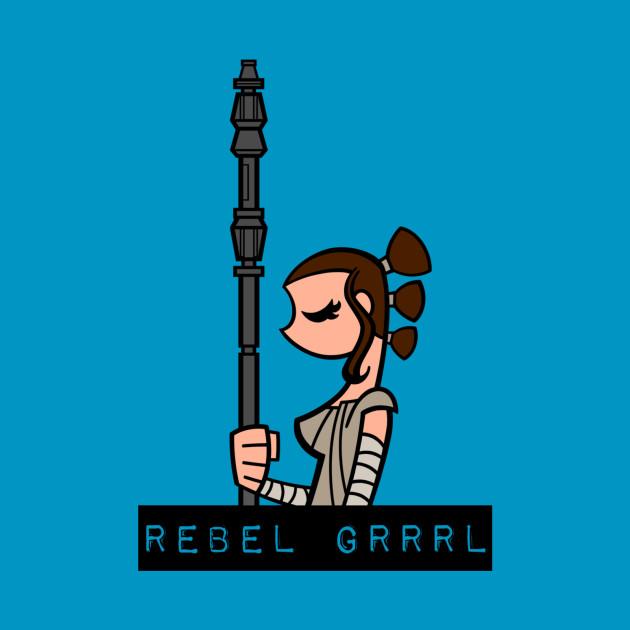 Rebel Grrrl Rey!