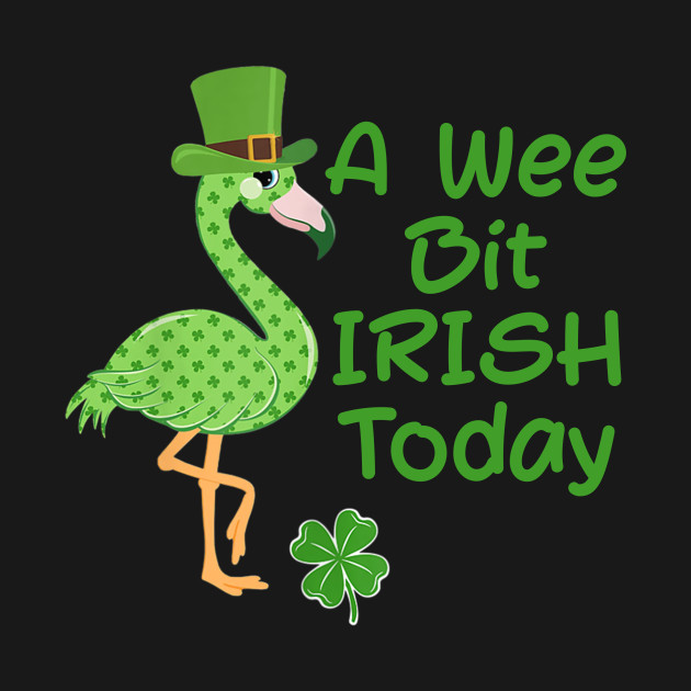 A Wee Bit Irish Today Flamingo Shamrock Patrick Day
