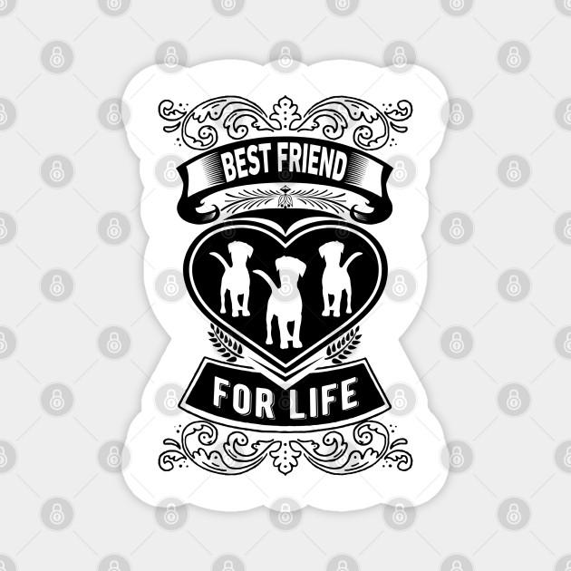 Best Friend For Live Funny Dog Gift Idea Best Friend Gift Ideas Magnet Teepublic Au