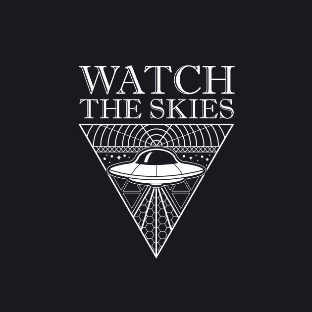 WATCH THE SKIES