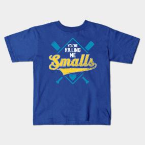 26938b2dd You're Killing Me Smalls Kids T-Shirt