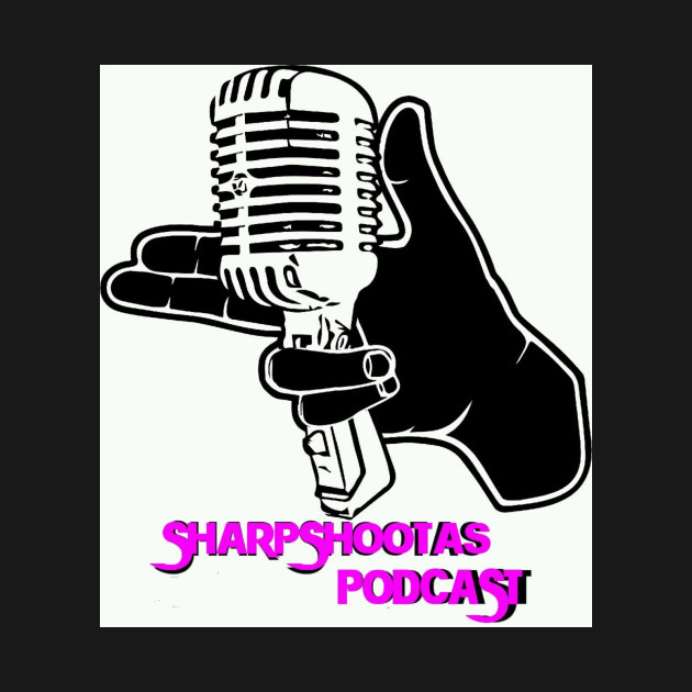 Sharpshootas podcast