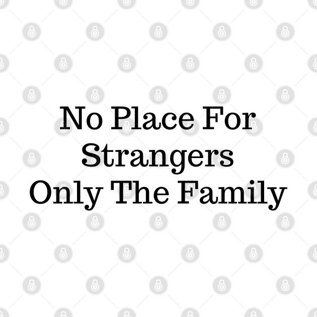 No strangers