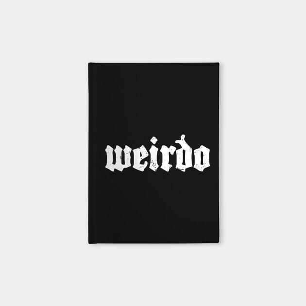 Weirdo | Distressed Goth Design