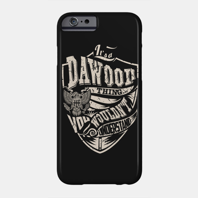 Its A DAWOOD Thing Phone Case