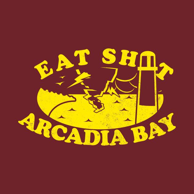 Eat Sh*t Arcadia Bay