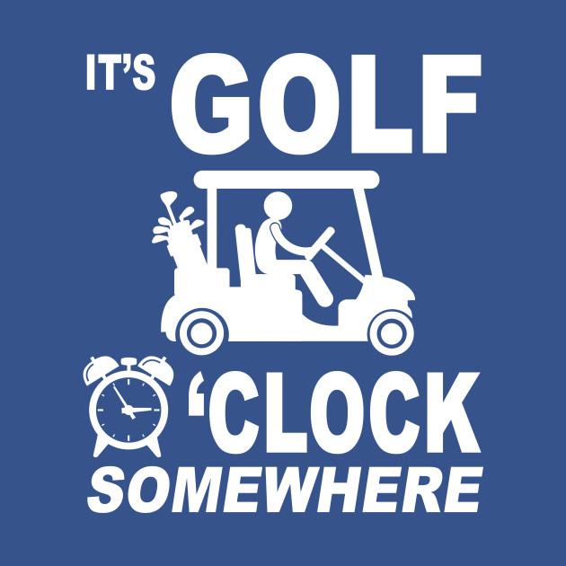 Its Golf O'clock somewhere