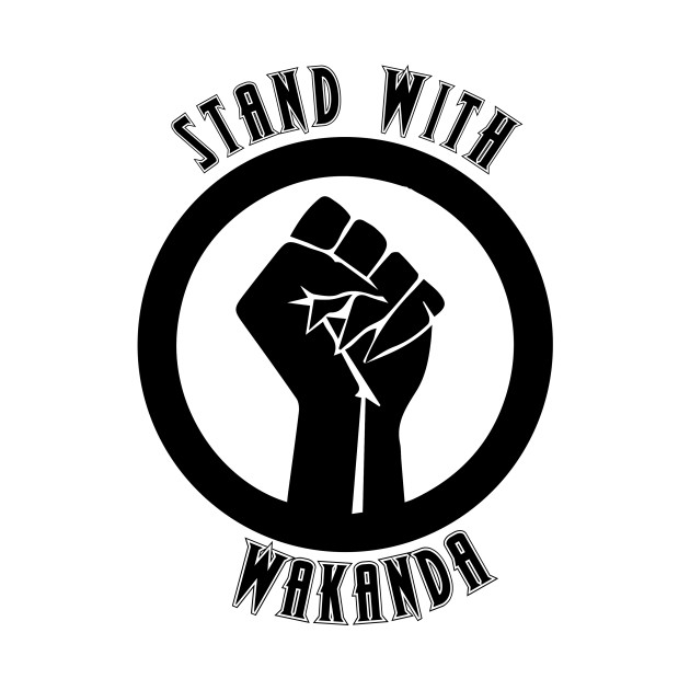 Black Panther Stand With Wakanda Black Panther T Shirt Teepublic