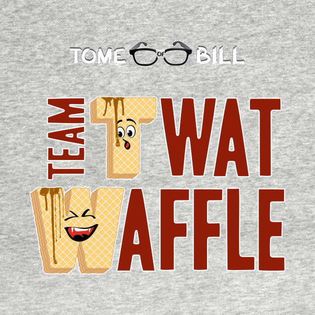 Tome of Bill - TEAM TWAT-WAFFLE - Dark