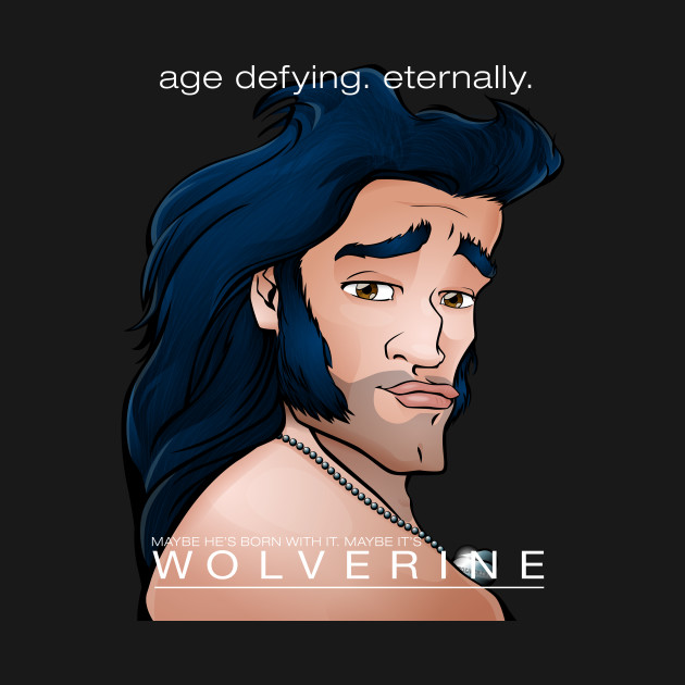 Maybe He's Born With It. Maybe It's Wolverine.