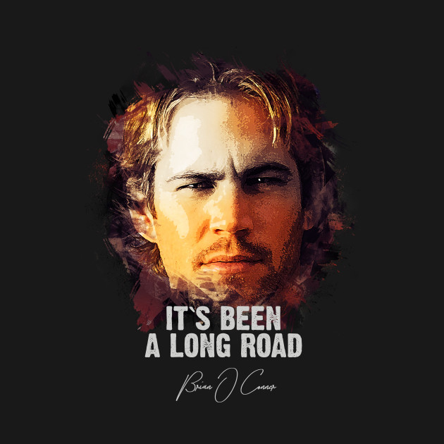 It`s Been A Long Road - BRIAN O`CONNER (Tribute to Paul Walker)