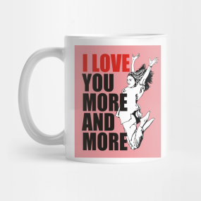 i love you more and more best valentines day gift mug - Valentines Day Mugs