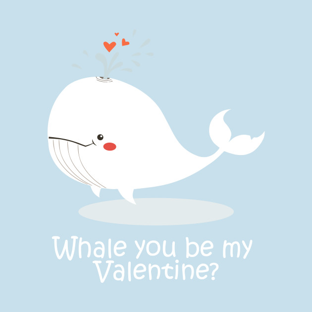 ... Cute Valentines Day Whale You Be My Valentine Be My Valentine