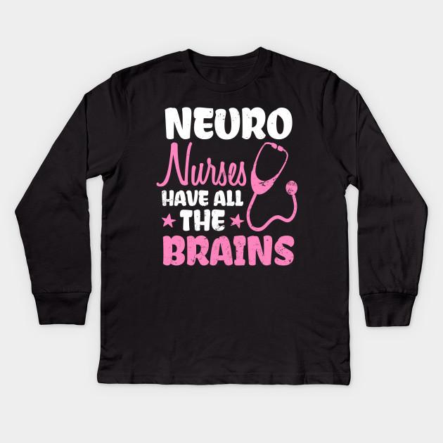 Neuro Nurse Shirt   Have All The Brains Gift