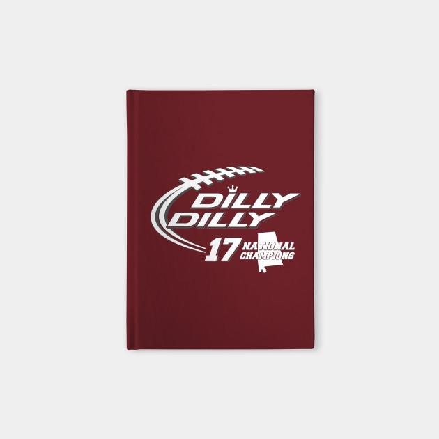 ce38d340d1deac DILLY DILLY ALABAMA - Alabama Crimson Tide - Notebook