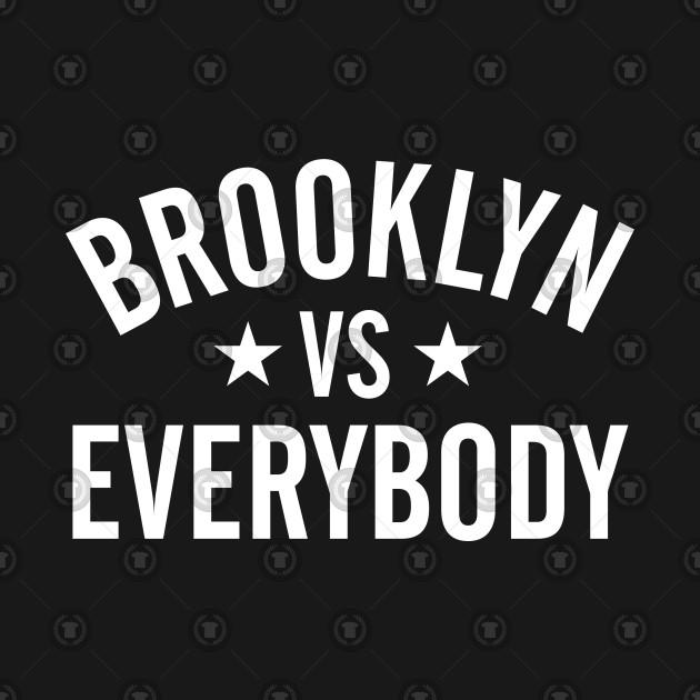Brooklyn Vs. Everybody