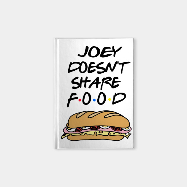 Friends - Joey Doesn't Share Food