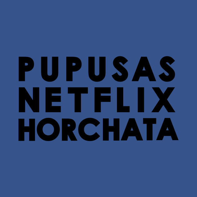 Pupusas - Netflix - Horchata