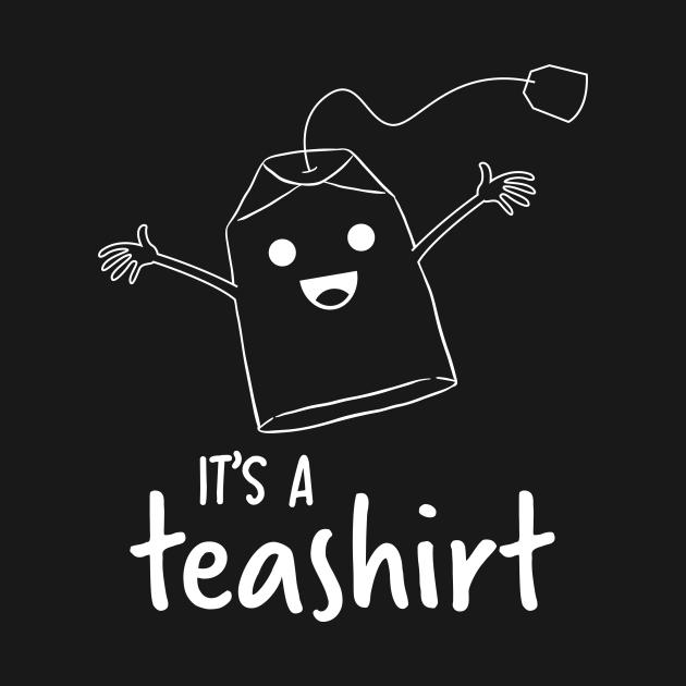 It's a teashirt Shirt Funny Tea Lover Girl Woman