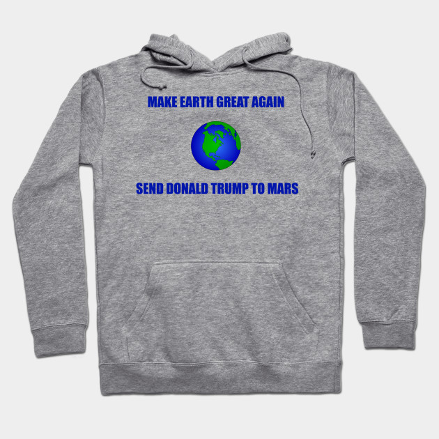 Make Earth Great Again Hoodie