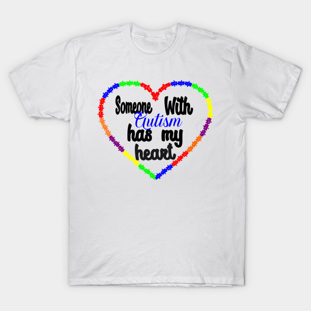 I SOMEONE WITH AUTISM awareness T-shirt HEART
