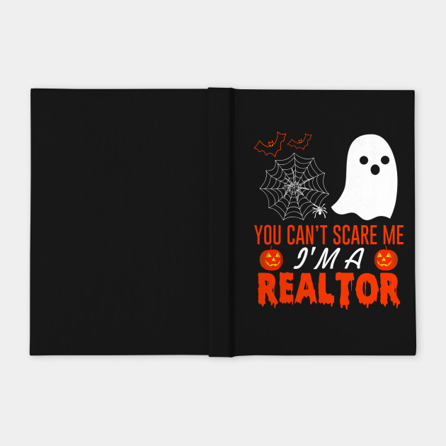 You Can't Scare Me I'm A Realtor