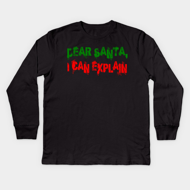 55e24e138 Dear Santa I can explain - Ugly Christmas Sweater - Kids Long Sleeve ...