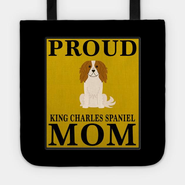Proud King Charles Spaniel Mom Gift For King Charles Spaniel Lover