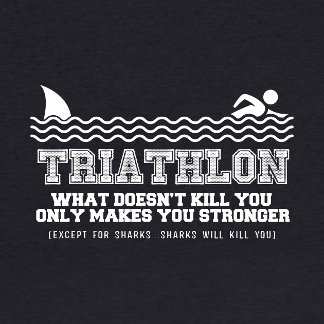 Triathlon Sharks will Get You