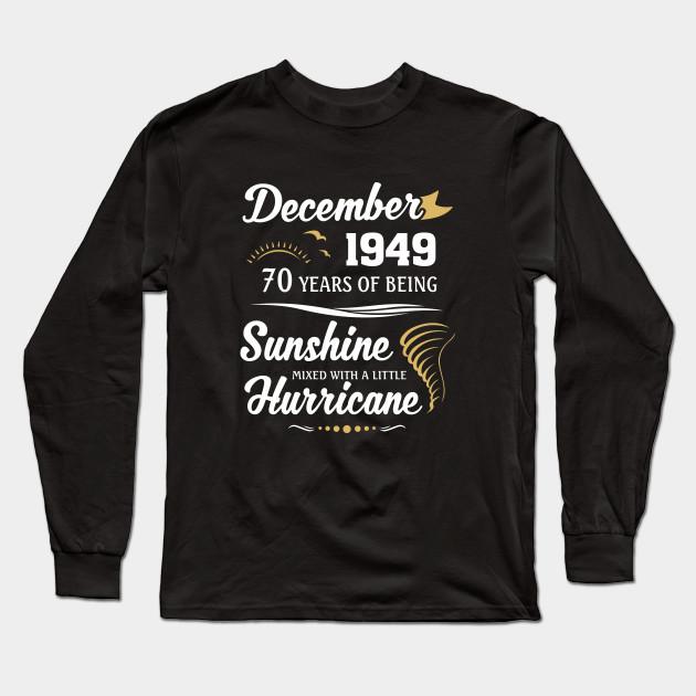 December 1949 Sunshine Mixed With A Little Hurricane Long Sleeve T Shirt