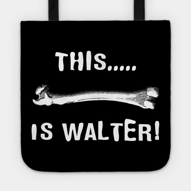 This Is Walter! The Burbs Quote