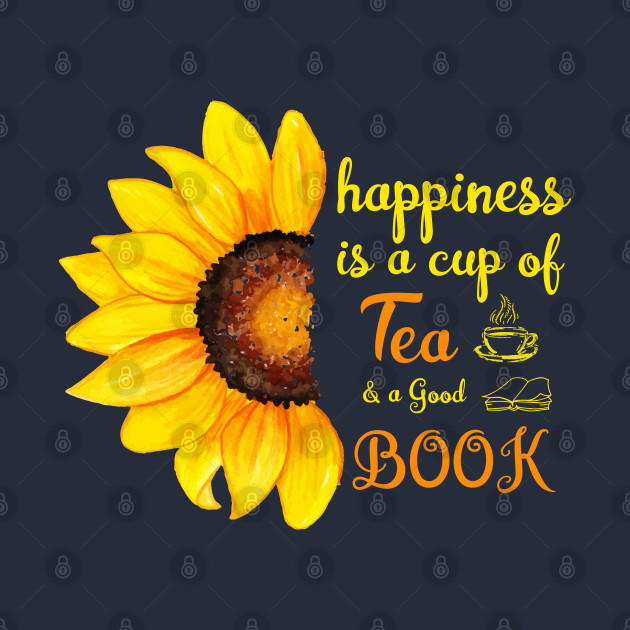 Happiness Is A Cup Of Tea and A Good Book, Bookworm Book Lovers Gifts Reading Lovers, Tea Lovers Awesome Gift