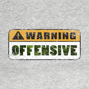 Warning Offensive t-shirts