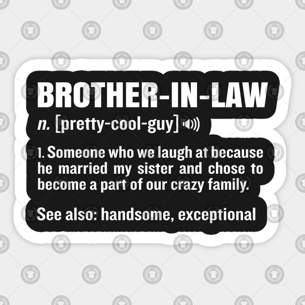 Brother In Law Funny Meaning Brother Gag Gift