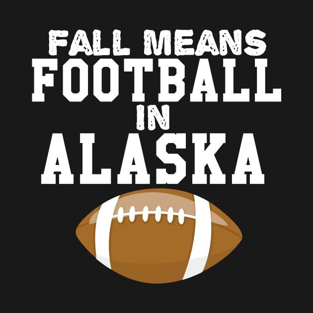 Fall Means Football In Alaska