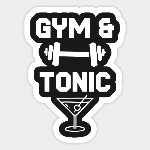 7b829f771 Gym and Tonic Workout Drinking Funny - Gym And Tonic - Sticker ...