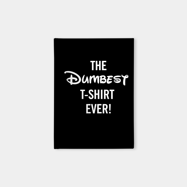 The Dumbest T-shirt Ever