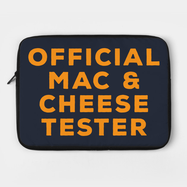 Mac and Cheese Tester