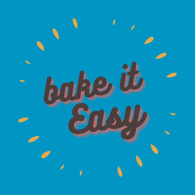 Bake it easy