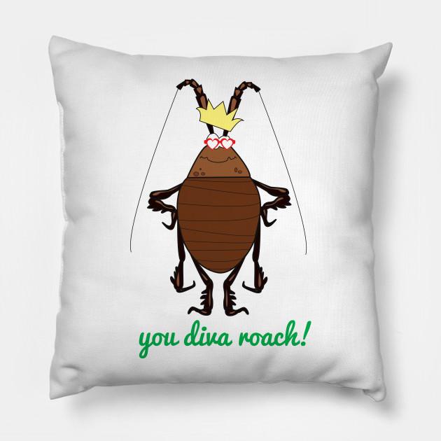 You Diva Roach!
