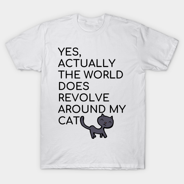 1Tee Mens Yes Actually The World Does Revolve Around My Cats T-Shirt