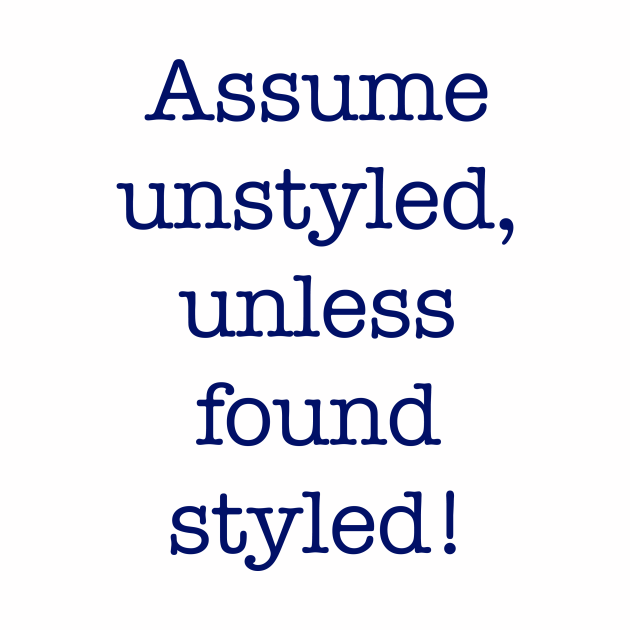 Assume Unstyled