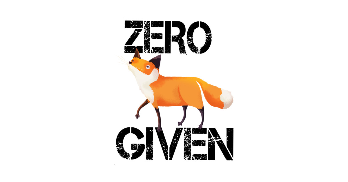 Zero Foxes Given