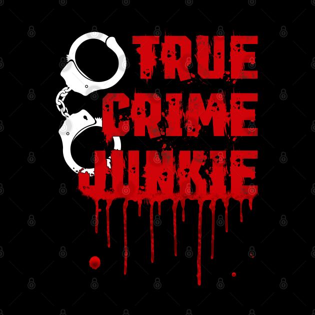 True Crime - True Crime Junkie