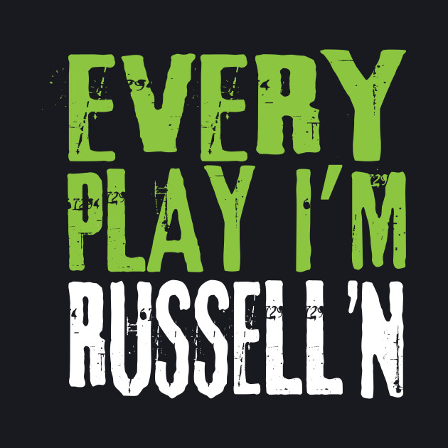 Every Play I'm Russell'n