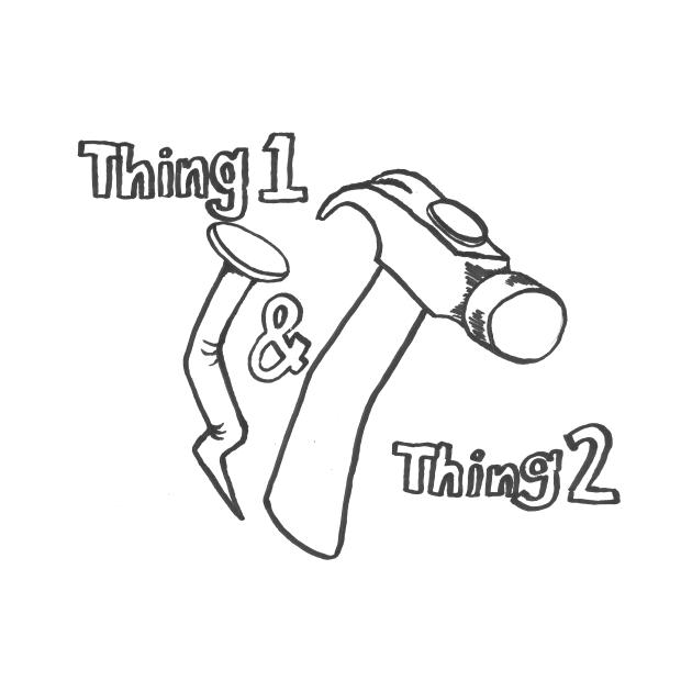 Thing 1 &Thing 2
