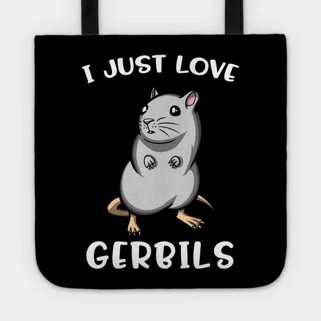 I Just Love Gerbils For Pet Mouse Lovers