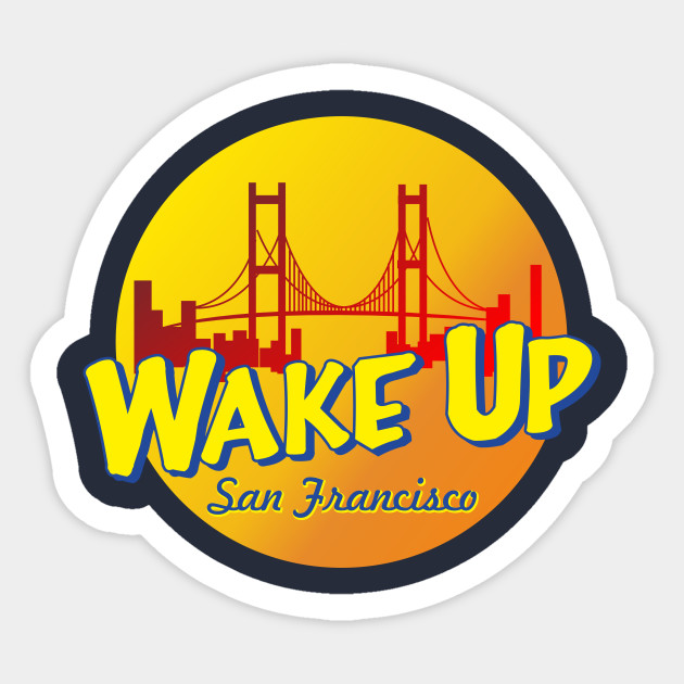 d03efdd8067 wake up san francisco - Full House - Sticker | TeePublic
